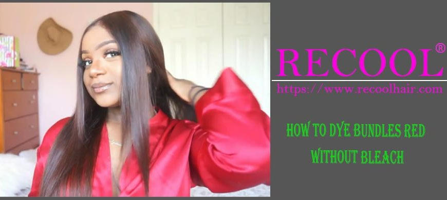 How to dye bundles red without bleach