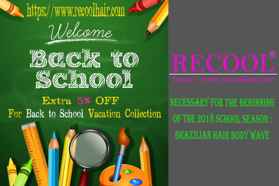 back to school hair sale Necessary for the beginning of the 2018 school season brazilian hair body wave