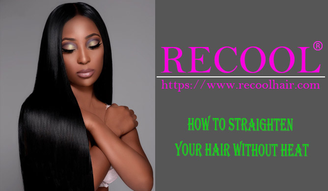 How to Straighten Your Hair Without Heat