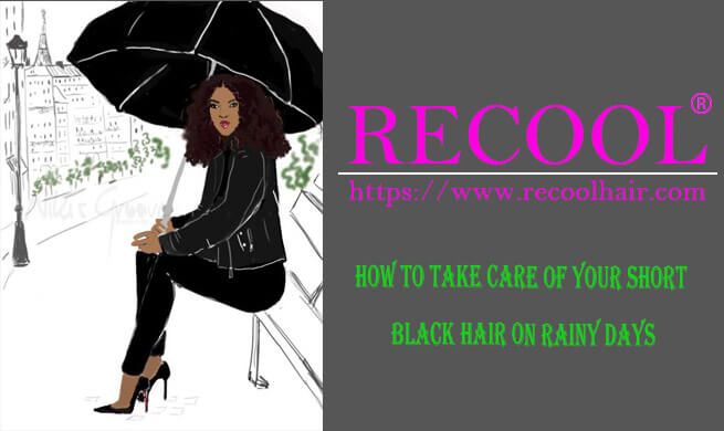 How to Take Care of Your Short Black Hair on Rainy Days