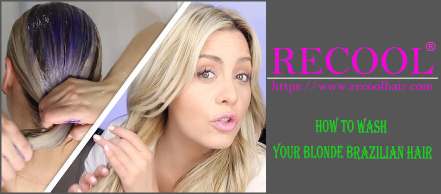 How to wash your blonde brazilian hair