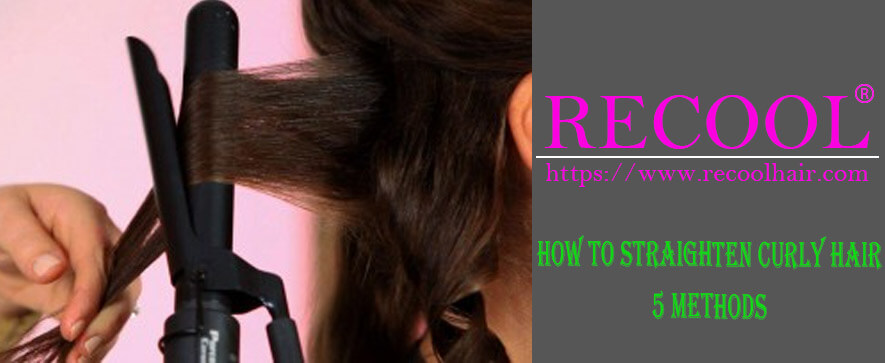 how to straighten curly hair 5 Methods
