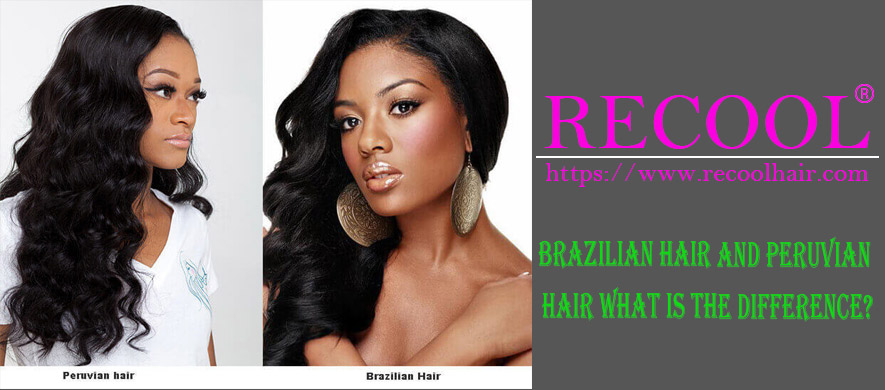 BRAZILIAN HAIR AND PERUVIAN HAIR WHAT IS THE DIFFERENCE