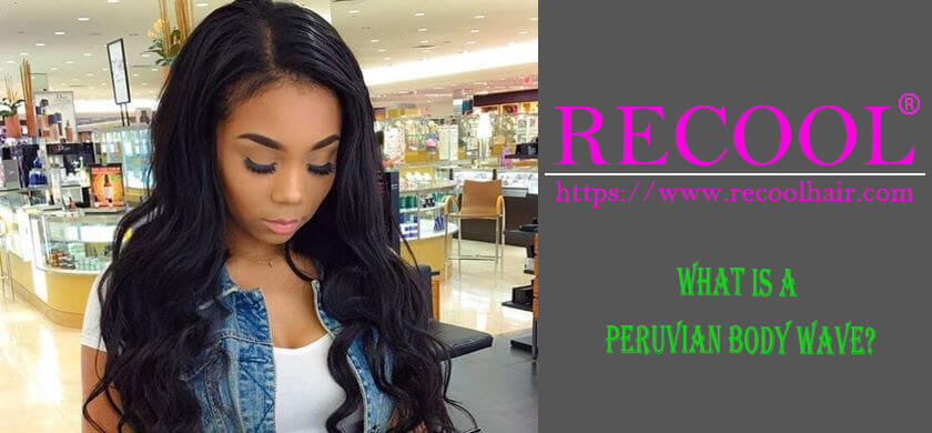 What is a Peruvian body wave