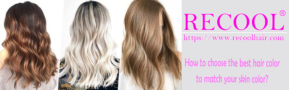 How To Choose The Best Hair Color To Match Your Skin Color Recool Hair